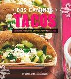 Dos Caminos Tacos: 100 Recipes for Everyone's Favorite Mexican Street Food (eBook, ePUB)