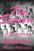 The Season: A Social History of the Debutante (eBook, ePUB)