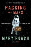 Packing for Mars: The Curious Science of Life in the Void (eBook, ePUB)