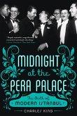 Midnight at the Pera Palace: The Birth of Modern Istanbul (eBook, ePUB)