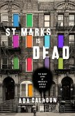 St. Marks Is Dead: The Many Lives of America's Hippest Street (eBook, ePUB)