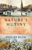 Nature's Mutiny: How the Little Ice Age of the Long Seventeenth Century Transformed the West and Shaped the Present (eBook, ePUB)