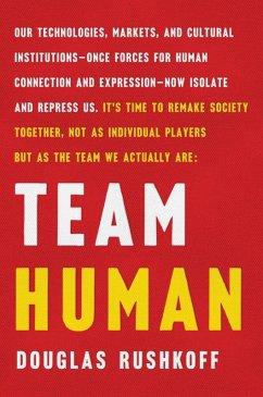 Team Human (eBook, ePUB) - Rushkoff, Douglas