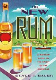 The New Rum: A Modern Guide to the Spirit of the Americas (eBook, ePUB)