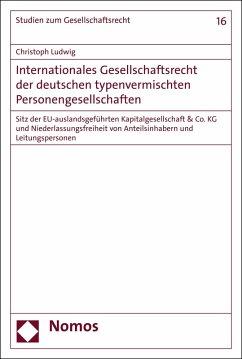 Internationales Gesellschaftsrecht der deutschen typenvermischten Personengesellschaften (eBook, PDF) - Ludwig, Christoph
