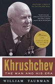 Khrushchev: The Man and His Era (eBook, ePUB)