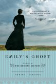 Emily's Ghost: A Novel of the Bronte Sisters (eBook, ePUB)