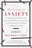 The Concept of Anxiety: A Simple Psychologically Oriented Deliberation in View of the Dogmatic Problem of Hereditary Sin (eBook, ePUB)