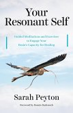 Your Resonant Self: Guided Meditations and Exercises to Engage Your Brain's Capacity for Healing (eBook, ePUB)