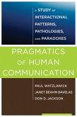 Pragmatics of Human Communication: A Study of Interactional Patterns, Pathologies and Paradoxes (eBook, ePUB)