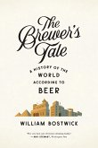 The Brewer's Tale: A History of the World According to Beer (eBook, ePUB)