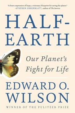 Half-Earth: Our Planet's Fight for Life (eBook, ePUB) - Wilson, Edward O.
