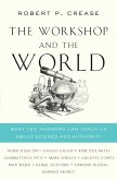 The Workshop and the World: What Ten Thinkers Can Teach Us About Science and Authority (eBook, ePUB)