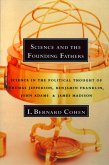 Science and the Founding Fathers: Science in the Political Thought of Thomas Jefferson, Benjamin Franklin, John Adams, and James Madison (eBook, ePUB)