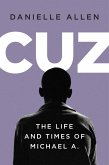 Cuz: The Life and Times of Michael A. (eBook, ePUB)