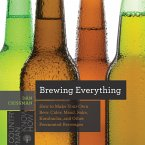 Brewing Everything: How to Make Your Own Beer, Cider, Mead, Sake, Kombucha, and Other Fermented Beverages (Countryman Know How) (eBook, ePUB)