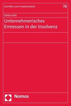 Unternehmerisches Ermessen in der Insolvenz (eBook, PDF) - Kühl, Stefan