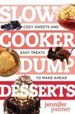 Slow Cooker Dump Desserts: Cozy Sweets and Easy Treats to Make Ahead (Best Ever) (eBook, ePUB)