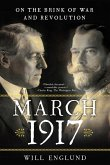 March 1917: On the Brink of War and Revolution (eBook, ePUB)