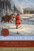 Mountain Man: John Colter, the Lewis & Clark Expedition, and the Call of the American West (American Grit) (eBook, ePUB)