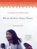 When Broken Glass Floats: Growing Up Under the Khmer Rouge (eBook, ePUB)