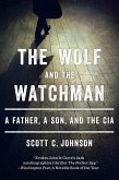 The Wolf and the Watchman: A Father, a Son, and the CIA (eBook, ePUB)