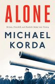 Alone: Britain, Churchill, and Dunkirk: Defeat into Victory (eBook, ePUB)