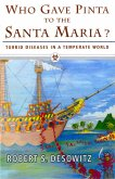 Who Gave Pinta to the Santa Maria?: Torrid Diseases in a Temperate World (eBook, ePUB)