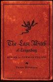 The Last Witch of Langenburg: Murder in a German Village (eBook, ePUB)