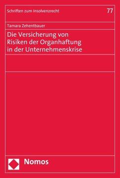 Die Versicherung von Risiken der Organhaftung in der Unternehmenskrise (eBook, PDF) - Zehentbauer, Tamara