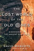 The Lost World of the Old Ones: Discoveries in the Ancient Southwest (eBook, ePUB)