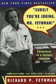 """""""Surely You're Joking, Mr. Feynman!"""": Adventures of a Curious Character (eBook, ePUB)"""