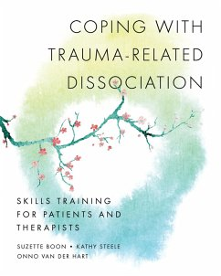 Coping with Trauma-Related Dissociation: Skills Training for Patients and Therapists (Norton Series on Interpersonal Neurobiology) (eBook, ePUB) - Boon, Suzette; Steele, Kathy; Hart, Onno Van Der