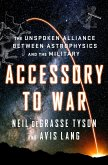 Accessory to War: The Unspoken Alliance Between Astrophysics and the Military (eBook, ePUB)