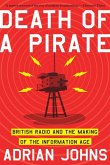 Death of a Pirate: British Radio and the Making of the Information Age (eBook, ePUB)