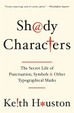 Shady Characters: The Secret Life of Punctuation, Symbols, and Other Typographical Marks (eBook, ePUB)