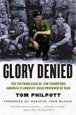 Glory Denied: The Vietnam Saga of Jim Thompson, America's Longest-Held Prisoner of War (eBook, ePUB)