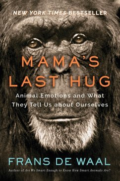 Mama's Last Hug: Animal Emotions and What They Tell Us about Ourselves (eBook, ePUB) - De Waal, Frans