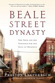 Beale Street Dynasty: Sex, Song, and the Struggle for the Soul of Memphis (eBook, ePUB)
