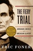 The Fiery Trial: Abraham Lincoln and American Slavery (eBook, ePUB)