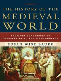 The History of the Medieval World: From the Conversion of Constantine to the First Crusade (eBook, ePUB)