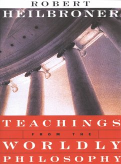 Teachings from the Worldly Philosophy (eBook, ePUB) - Heilbroner, Robert L.