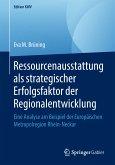 Ressourcenausstattung als strategischer Erfolgsfaktor der Regionalentwicklung (eBook, PDF)