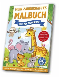 Mein zauberhaftes Malbuch: Welt der Tierkinder