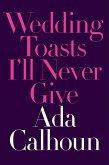 Wedding Toasts I'll Never Give (eBook, ePUB)