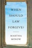 When Should Law Forgive? (eBook, ePUB)
