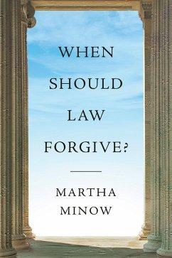 When Should Law Forgive? (eBook, ePUB) - Minow, Martha