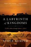 A Labyrinth of Kingdoms: 10,000 Miles through Islamic Africa (eBook, ePUB)