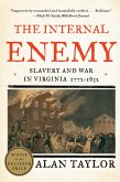 The Internal Enemy: Slavery and War in Virginia, 1772-1832 (eBook, ePUB)