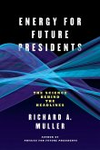 Energy for Future Presidents: The Science Behind the Headlines (eBook, ePUB)